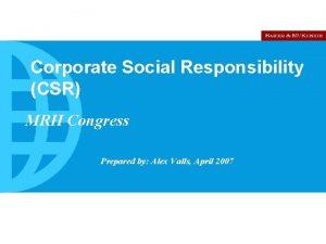 Corporate Social Responsibility CSR MRH Congress Prepared by