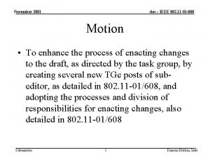November 2001 doc IEEE 802 11 01608 Motion