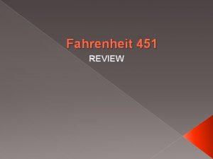 Fahrenheit 451 REVIEW Fahrenheit 451 Ray Bradbury 1920
