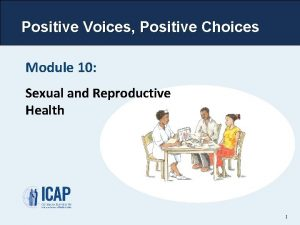 Positive Voices Positive Choices Module 10 Sexual and