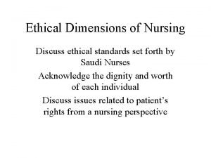 Ethical Dimensions of Nursing Discuss ethical standards set