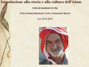 Introduzione alla storia e alla cultura dellislam Ciclo