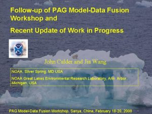 Followup of PAG ModelData Fusion Workshop and Recent