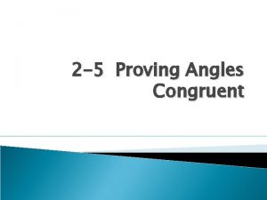 2 5 Proving Angles Congruent Vertical Angles Angles