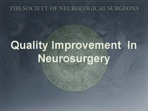 Quality Improvement In Neurosurgery Definition of Quality of
