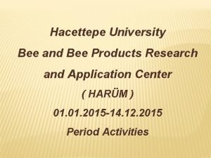 Hacettepe University Bee and Bee Products Research and