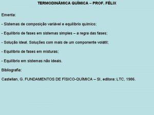 TERMODIN MICA QUMICA PROF FLIX Ementa Sistemas de