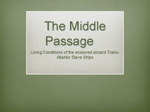 The Middle Passage Living Conditions of the enslaved
