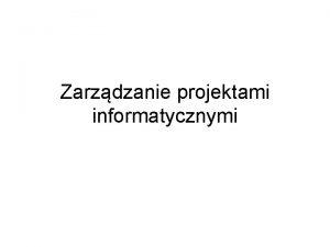 Zarzdzanie projektami informatycznymi Program Pojcia i definicje Metodologia
