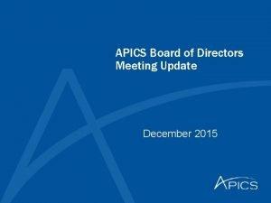 APICS Board of Directors Meeting Update December 2015