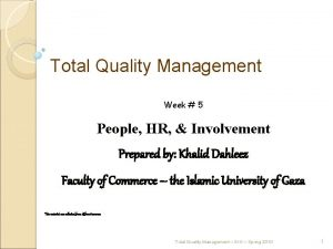 Total Quality Management Week 5 People HR Involvement
