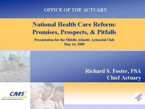 OFFICE OF THE ACTUARY National Health Care Reform