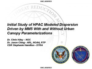 UNCLASSIFIED Initial Study of HPAC Modeled Dispersion Driven