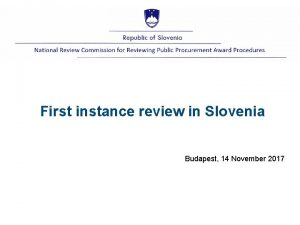 First instance review in Slovenia Budapest 14 November