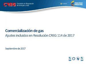 Comercializacin de gas Ajustes incluidos en Resolucin CREG