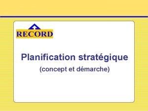 Planification stratgique concept et dmarche Processus de Planification
