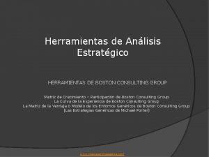 Herramientas de Anlisis Estratgico HERRAMIENTAS DE BOSTON CONSULTING