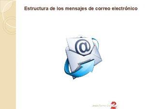 Estructura de los mensajes de correo electrnico Jess