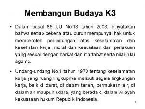 Membangun Budaya K 3 Dalam pasal 86 UU