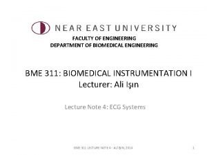 FACULTY OF ENGINEERING DEPARTMENT OF BIOMEDICAL ENGINEERING BME