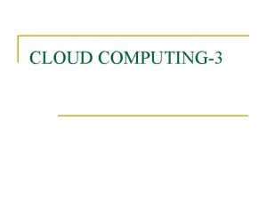CLOUD COMPUTING3 Security issues in Cloud Several security