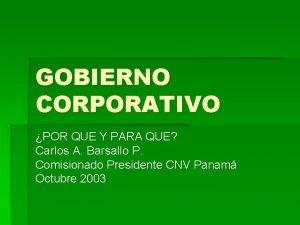 GOBIERNO CORPORATIVO POR QUE Y PARA QUE Carlos