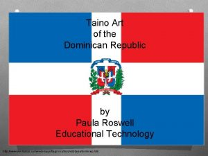 Taino Art of the Dominican Republic by Paula