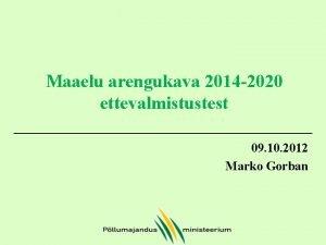 Maaelu arengukava 2014 2020 ettevalmistustest 09 10 2012