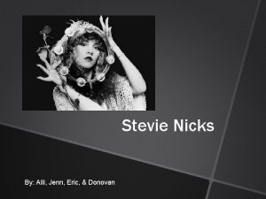 Stevie Nicks By Alli Jenn Eric Donovan s