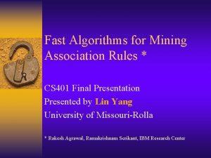 Fast Algorithms for Mining Association Rules CS 401