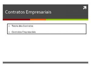 Contratos Empresariais o Teoria dos Contratos o Contratos