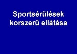 Sportsrlsek korszer elltsa Problma Sport jelentsge nvekszik Sportsrlsek