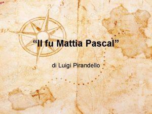 Il fu Mattia Pascal di Luigi Pirandello Aspetto