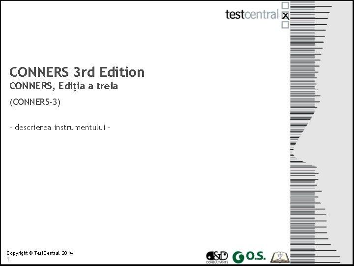 CONNERS 3 rd Edition CONNERS Ediia a treia