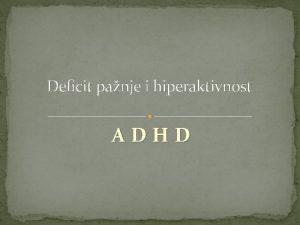 Deficit panje i hiperaktivnost ADHD ADHD Attention Deficit