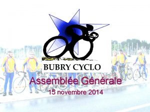 BUBRY CYCLO Assemble Gnrale 15 novembre 2014 ORDRE