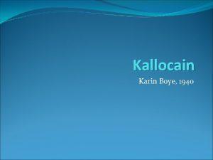 Kallocain Karin Boye 1940 Karin Boye 1900 1941