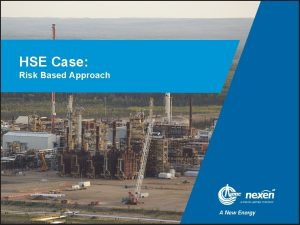 HSE Case Risk Based Approach Why the HSE