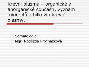 Krevn plazma organick a anorganick sousti vznam minerl
