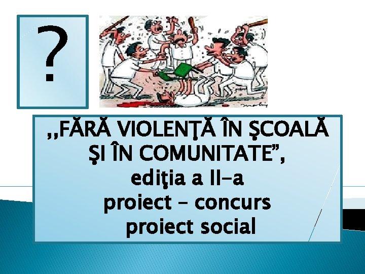 FR VIOLEN N COAL I N COMUNITATE ediia
