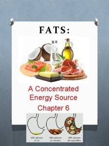 FATS A Concentrated Energy Source Chapter 6 O