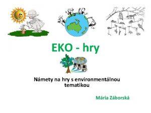EKO hry Nmety na hry s environmentlnou tematikou