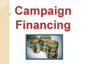 Campaign Financing Campaign Financing http money cnn comvideonews20120830ncampaigncash