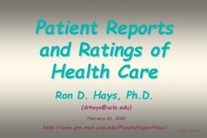 Patient Reports and Ratings of Health Care Ron
