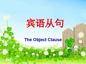 The Object Clause chant 1 Could you please