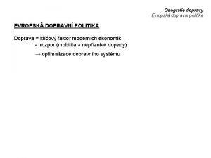 Geografie dopravy Evropsk dopravn politika EVROPSK DOPRAVN POLITIKA