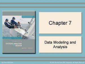 Chapter 7 Data Modeling and Analysis Mc GrawHillIrwin