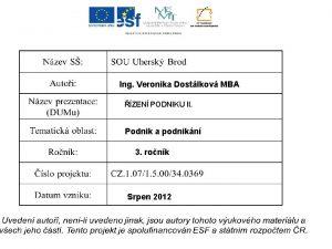 Ing Veronika Dostlkov MBA ZEN PODNIKU II Podnik