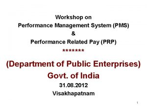 Workshop on Performance Management System PMS Performance Related
