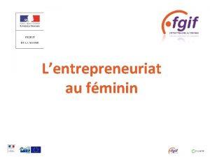 Lentrepreneuriat au fminin La Garantie du FGIF Dfinition
